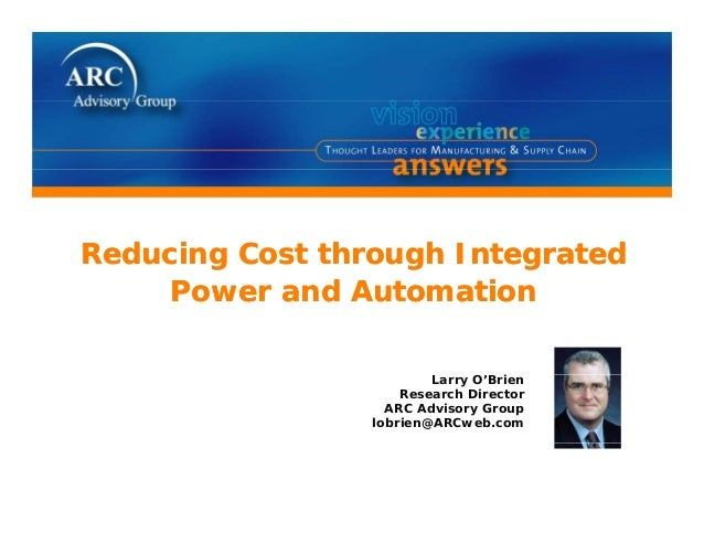 Reducing Cost through IntegratedPower and AutomationReducing Cost through IntegratedPower and AutomationLarry O'BrienResea...