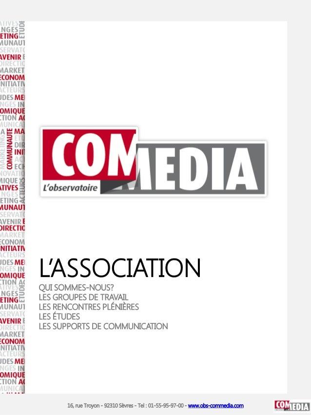 16, rue Troyon - 92310 Sèvres - Tel : 01-55-95-97-00 - www.obs-commedia.comOFFRE COM MEDIA□ Adhésion à l'Observatoire COM ...