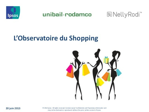 L'observatoire du shopping Unibail Rodamco - NellyRodi - Ispos - 2013