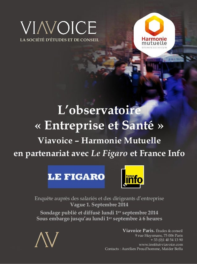 Viavoice Paris. Études & conseil  9 rue Huysmans, 75 006 Paris  + 33 (0)1 40 54 13 90  www.institut-viavoice.com  Contacts...