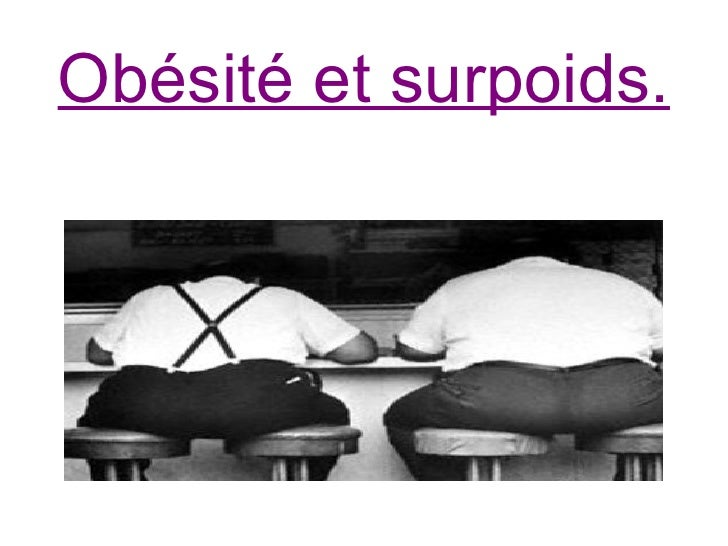 Obésité et surpoids.