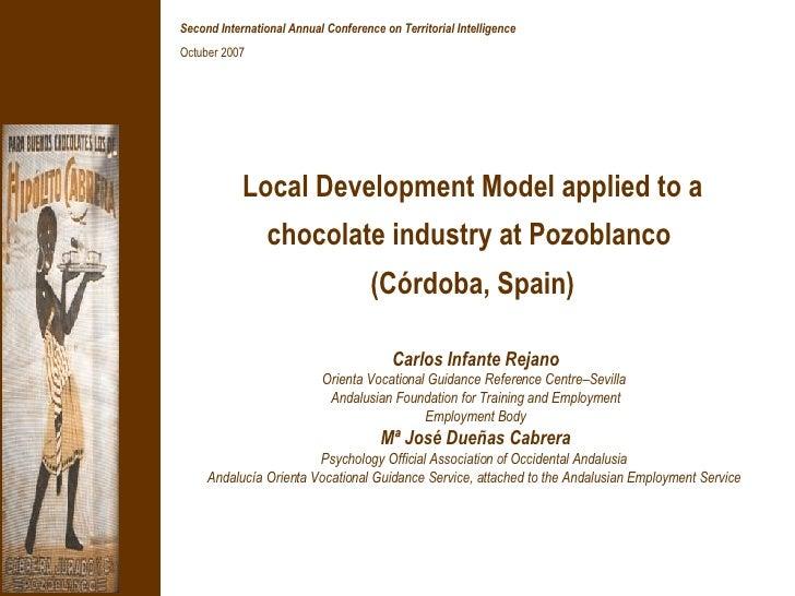 Local Development Model applied to a chocolate industry at Pozoblanco (Córdoba, Spain), Carlos INFANTE REJANO y Mª José DUEÑAS