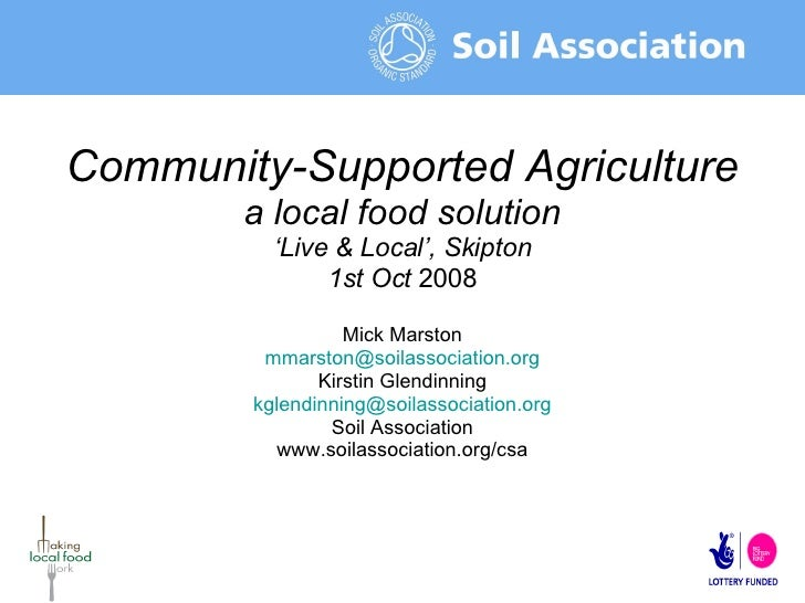 Community-Supported Agriculture a local food solution ' Live & Local', Skipton 1st Oct  2008 Mick Marston mmarston@ soilas...