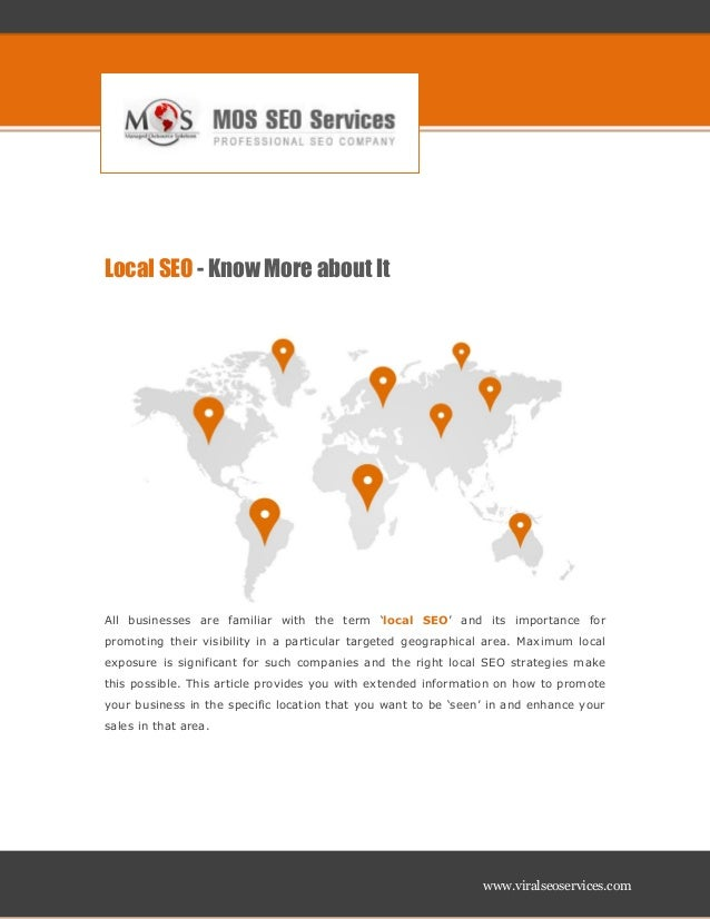 www.viralseoservices.comLocal SEO - Know More about ItAll businesses are familiar with the term 'local SEO' and its import...
