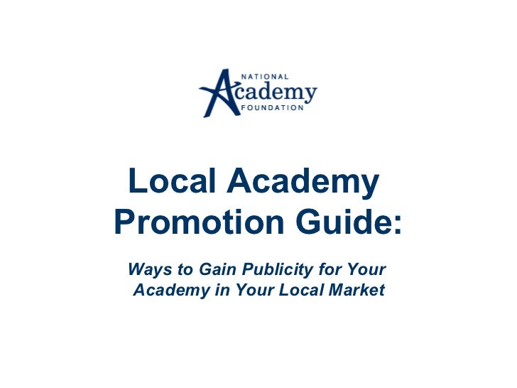 Local Academy  Promotion Guide: Ways to Gain Publicity for Your  Academy in Your Local Market