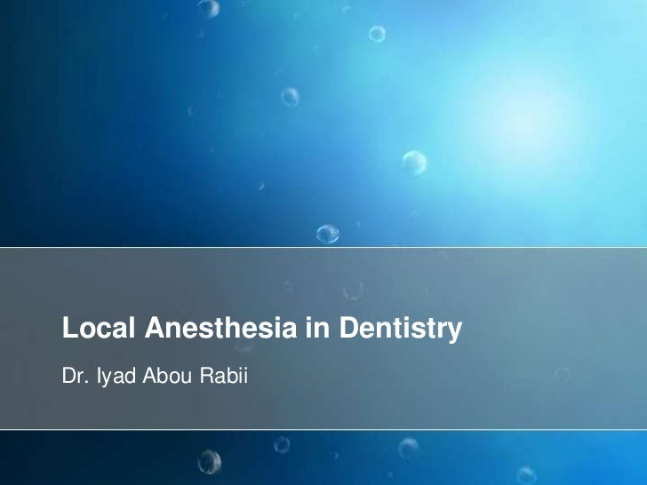 Local Anesthesia in DentistryDr. Iyad Abou Rabii