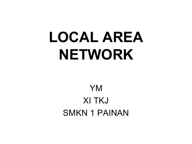 LOCAL AREA NETWORK      YM    XI TKJ SMKN 1 PAINAN