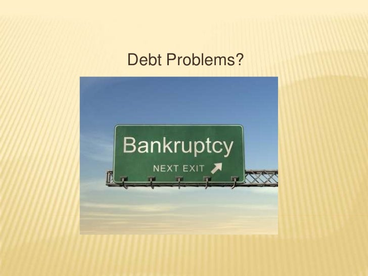Debt Problems?<br />
