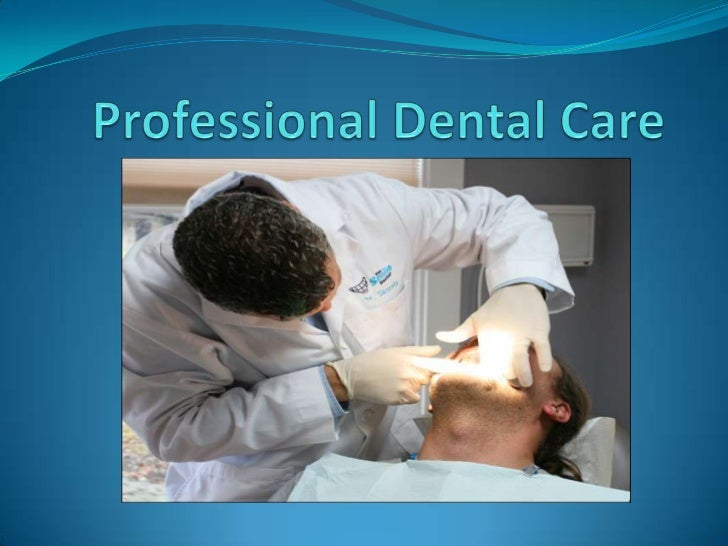 Professional Dental Care<br />