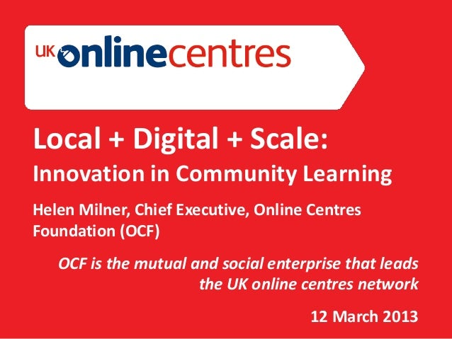 Section Divider: Heading intro here.Local + Digital + Scale:Innovation in Community LearningHelen Milner, Chief Executive,...