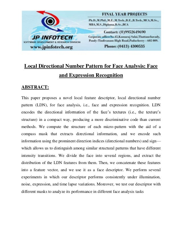 Local Directional Number Pattern for Face Analysis: Face and Expression Recognition ABSTRACT: This paper proposes a novel ...