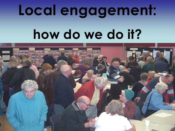 Local engagement: how do we do it?