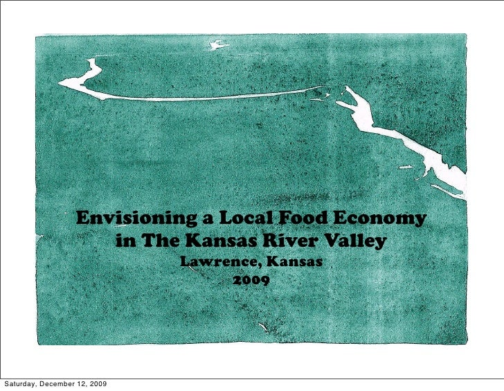 Envisioning a Local Food Economy                      in The Kansas River Valley                               Lawrence, K...