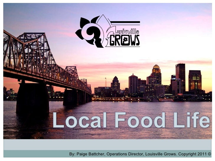 By: Paige Battcher, Operations Director, Louisville Grows. Copyright 2011 ©
