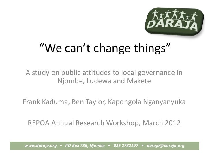 """""""We can't change things""""A study on public attitudes to local governance in         Njombe, Ludewa and MaketeFrank Kaduma, ..."""