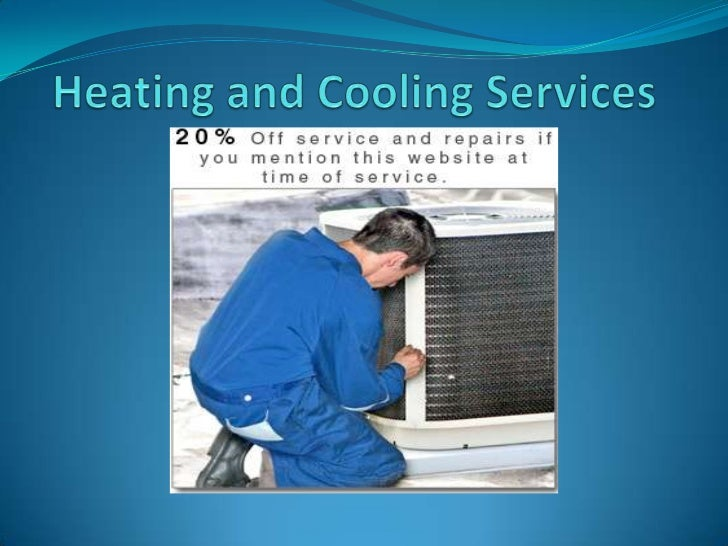 Heating and Cooling Services<br />