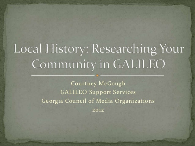 Local History: Researching Your Community with GALILEO