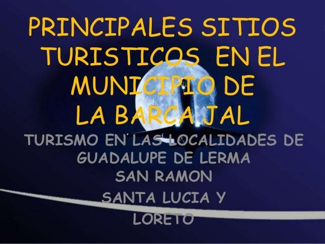 Localidades de guadalupe de lerma, santa lucia , san ramon y loreto