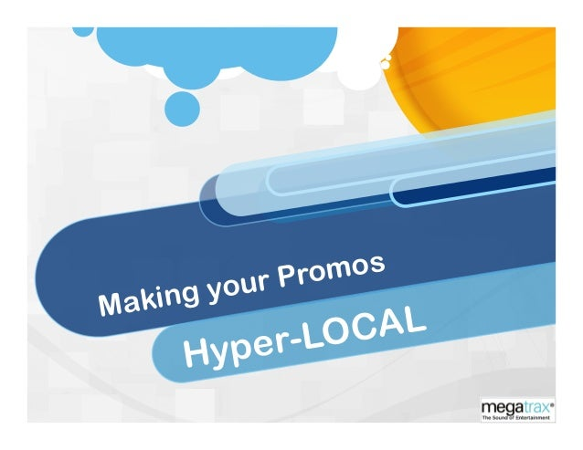 Making your Promos Hyper-LOCAL