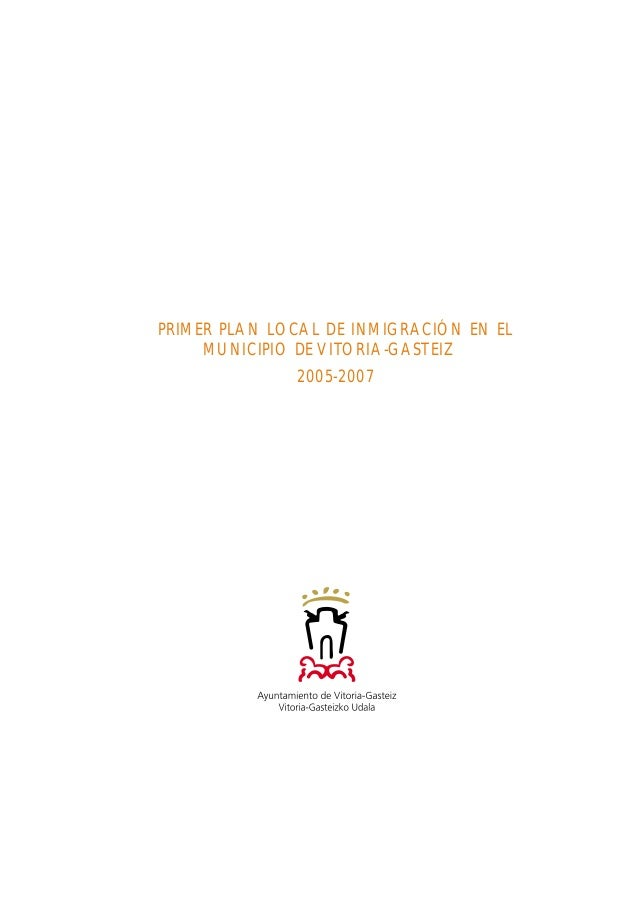 PRIMER PLAN LOCAL DE INMIGRACIÓN EN EL MUNICIPIO DE VITORIA-GASTEIZ 2005-2007