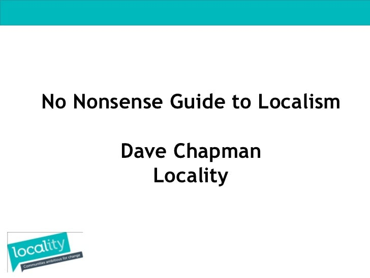 No Nonsense Guide to Localism       Dave Chapman          Locality