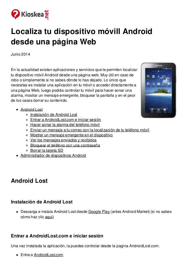 Localiza tu dispositivo móvill Android  desde una página Web  Junio 2014  En la actualidad existen aplicaciones y servicio...