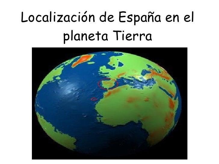Localización de España en el planeta Tierra