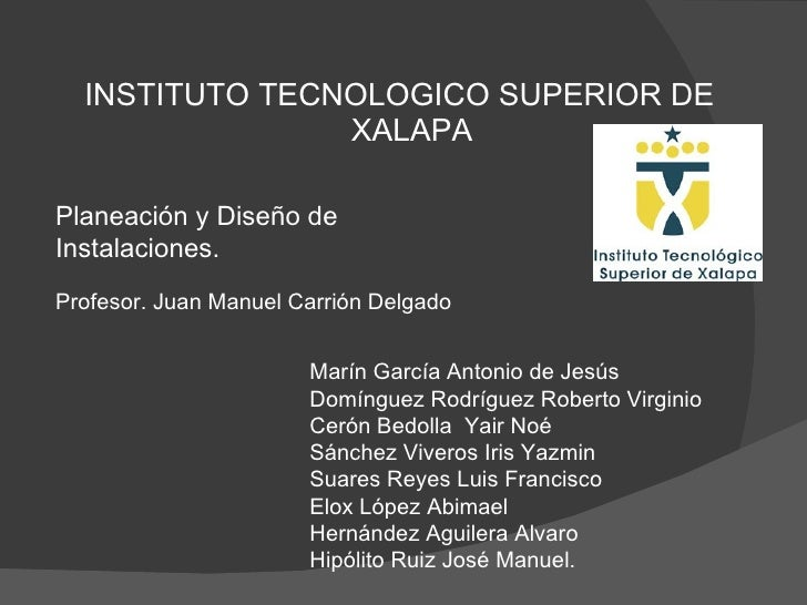 <ul><li>INSTITUTO TECNOLOGICO SUPERIOR DE XALAPA  </li></ul>Marín García Antonio de Jesús Domínguez Rodríguez Roberto Virg...