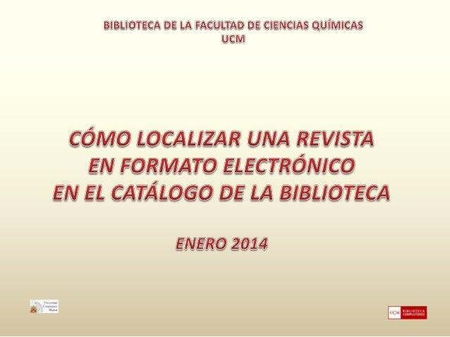 """http://biblioteca.ucm.es/qui  Pinchamos en """"Revistas""""  Biblioteca de la Facultad de Ciencias Químicas. UCM"""
