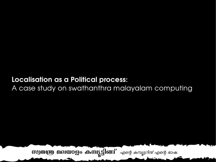 Localisation as a Political process: A case study on swathanthra malayalam computing