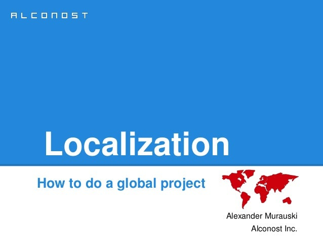 Localization: How to do a global project