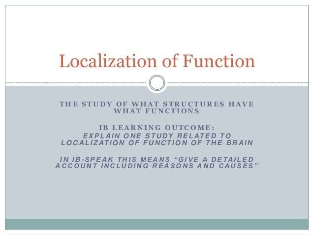 localisation of function Localisation of function for noun and verb reading: converging evidence for  shared processing from fmri activation and reaction time.