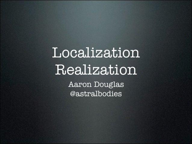 Localization Realization