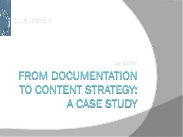 From Documentation to Content Strategy: A Case Study