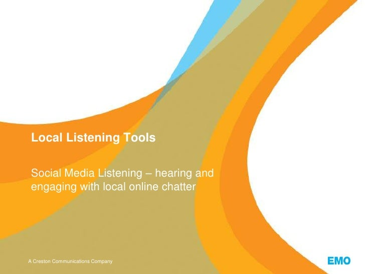Local Listening Tools Social Media Listening – hearing and engaging with local online chatterA Creston Communications Comp...