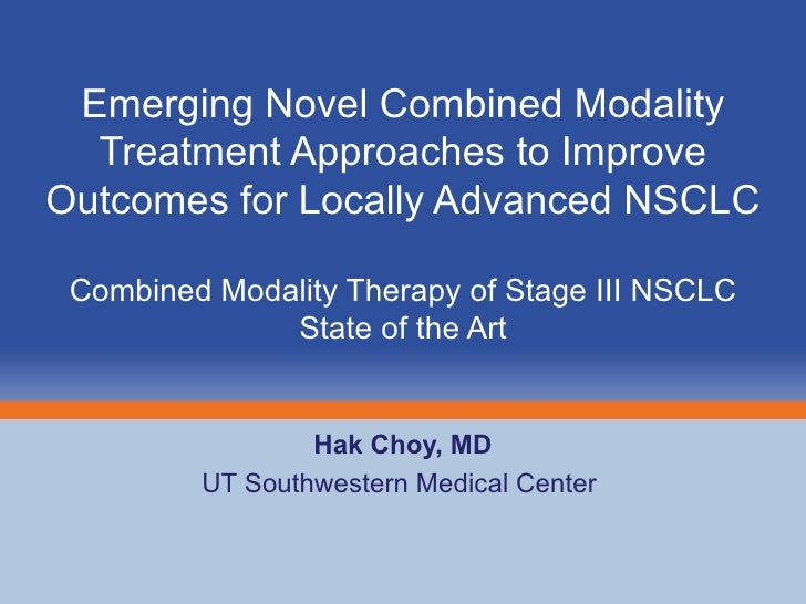 Emerging Novel Combined Modality Treatment Approaches to Improve Outcomes for Locally Advanced NSCLC Combined Modality The...