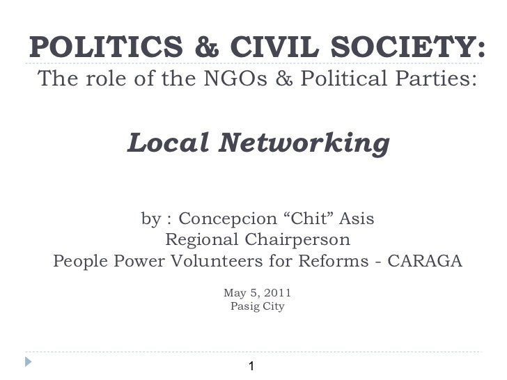 """POLITICS & CIVIL SOCIETY: The role of the NGOs & Political Parties: Local Networking by : Concepcion """"Chit"""" Asis Regional ..."""