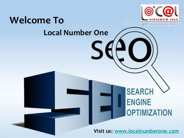 Welcome To      Local Number One                  Visit us: www.localnumberone.com