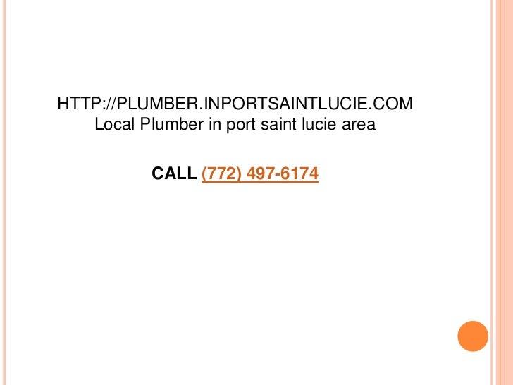 HTTP://PLUMBER.INPORTSAINTLUCIE.COMLocal Plumber in port saint luciearea<br />CALL (772) 497-6174<br />