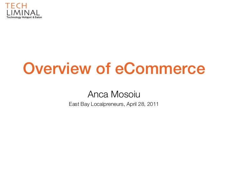 Technology Hotspot & Salon           Overview of eCommerce                                    Anca Mosoiu                 ...