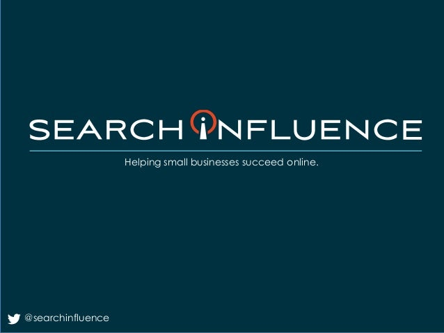 Helping small businesses succeed online. @searchinfluence