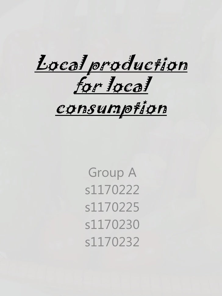 Local production for local consumption