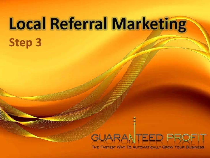 Local Referral Marketing<br />Step 3<br />