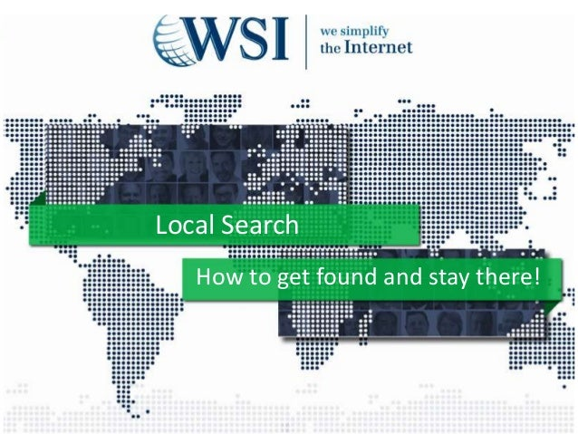 Local Search How to get found and stay there!