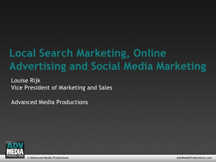 Local Search Marketing, Online Advertising and Social Media Marketing