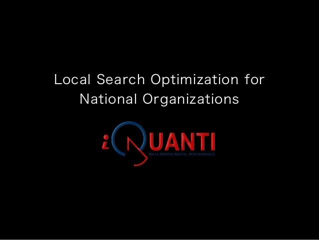 Local Search Optimization forNational Organizations