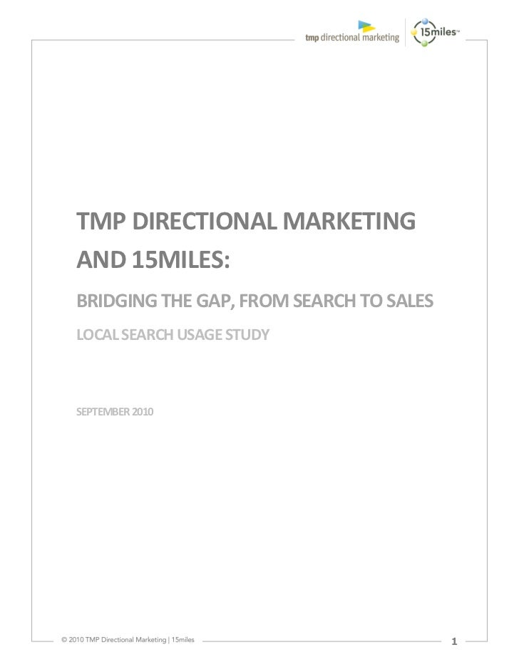 TMP DIRECTIONAL MARKETINGAND 15MILES:BRIDGING THE GAP, FROM SEARCH TO SALESLOCAL SEARCH USAGE STUDYSEPTEMBER 2010         ...