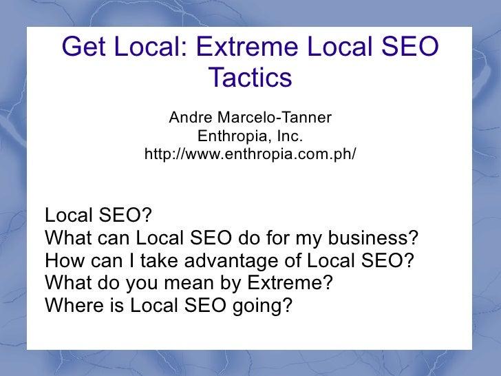 Get Local: Extreme Local SEO Tactics
