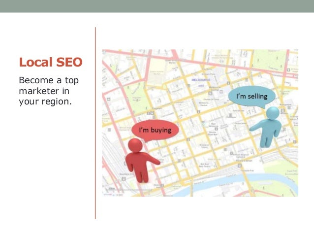 Local SEO Become a top marketer in your region.