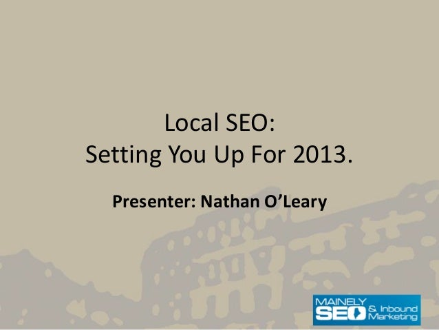 Local SEO: Setting You Up for 2013
